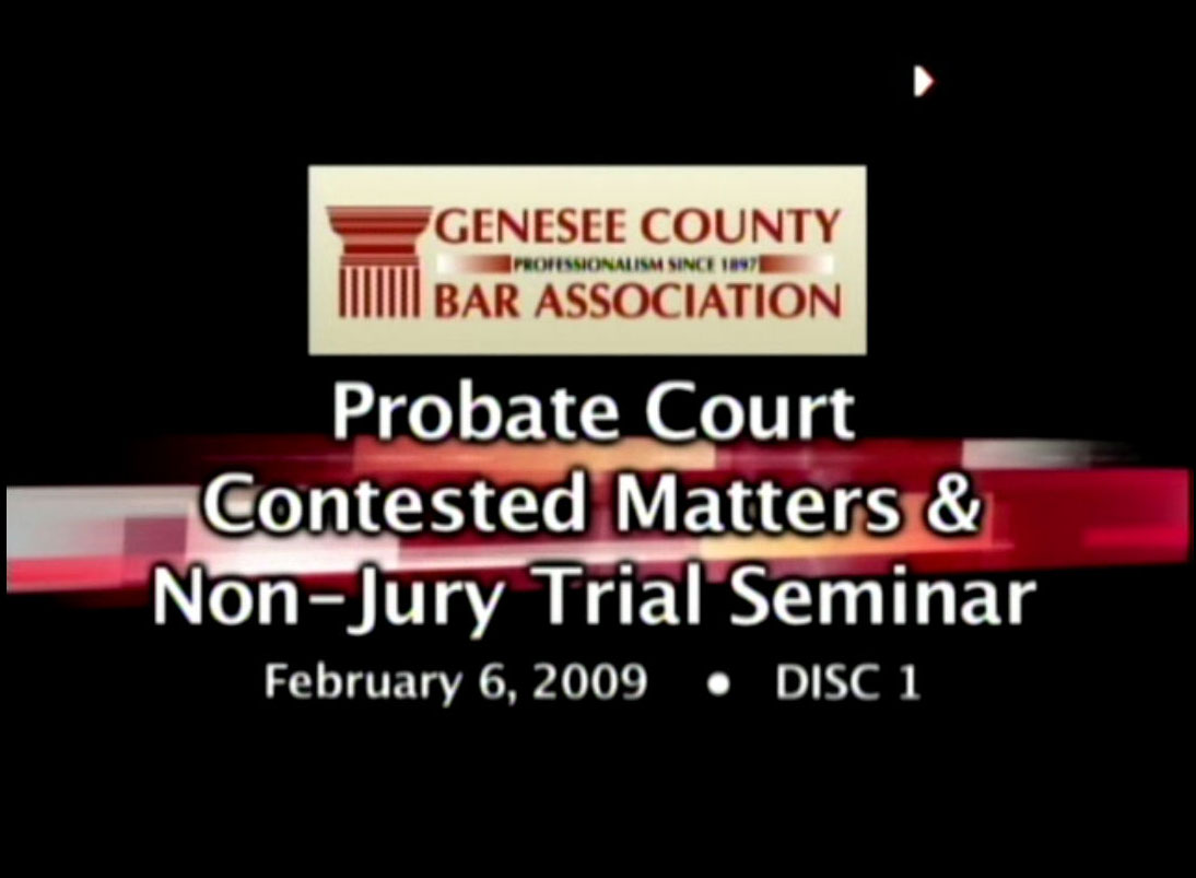 Probate Court Contested Matters & Non-Jury Trial Seminar